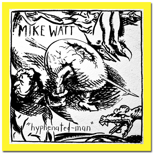 cover of mike watt's 'hyphenated-man' album (vinyl version)